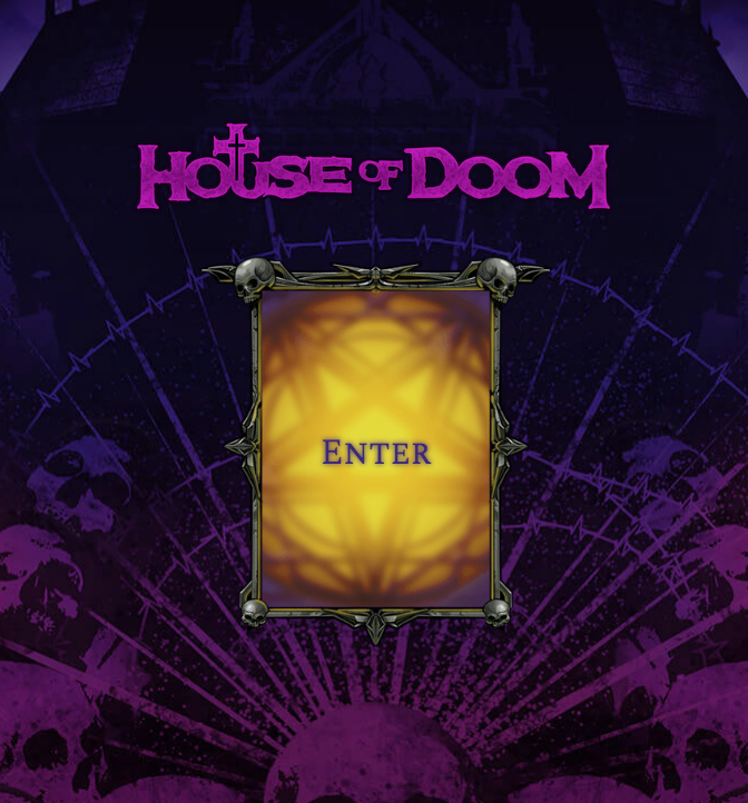Enter the House of Doom